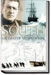 South! Shackleton's Last Expedition | Sir Ernest Henry Shackleton