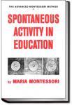 Spontaneous Activity in Education | Maria Montessori
