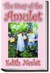 The Story of the Amulet | E. Nesbit