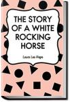 The Story of a White Rocking Horse | Laura Lee Hope