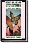 The Tale of Betsy Butterfly | Arthur Scott Bailey