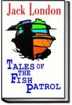 Tales of the Fish Patrol | Jack London