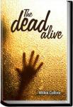 The Dead Alive | Wilkie Collins