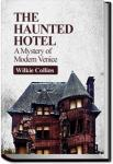 The Haunted Hotel: A Mystery of Modern Venice | Wilkie Collins