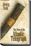 The Story of the Atlantic Telegraph | Henry Field