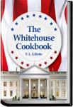 The Whitehouse Cookbook | F. L. Gillette