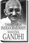 Third Class in Indian Railways | Mahatma Gandhi