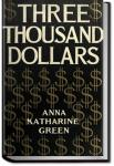Three Thousand Dollars | Anna Katharine Green