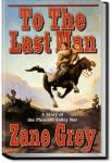 To the Last Man | Zane Grey