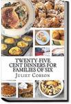 Twenty-Five Cent Dinners for Families of Six | Juliet Corson