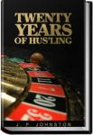 Twenty Years of Hus'ling | J. P. Johnston