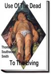 Use of the Dead to the Living | Thomas Southwood Smith