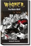 Wagner, the Wehr-Wolf | George W. M. Reynolds