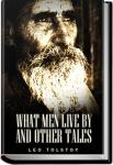 What Men Live By and Other Tales | Leo Tolstoy