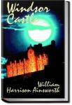 Windsor Castle | William Harrison Ainsworth
