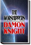 The Worshippers | Damon Francis Knight