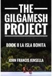 The Gilgamesh Project - Book II - La Isla Bonita | John Francis Kinsella