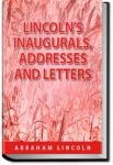 Lincoln's Inaugurals, Addresses and Letters (Selec | Abraham Lincoln