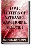 Love Letters of Nathaniel Hawthorne - Volume 1 | Nathaniel Hawthorne