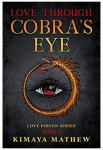 Love Through Cobra's Eye | Kimaya Mathew
