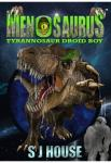 Menosaurus: Tyrannosaur Droid Boy | SJ House