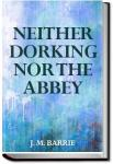 Neither Dorking Nor The Abbey   J. M. Barrie