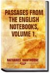 Passages from the English Notebooks - Volume 1 | Nathaniel Hawthorne