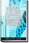 Piper in the Woods | Philip K. Dick