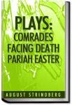 Plays: Comrades; Facing Death; Pariah; Easter | August Strindberg