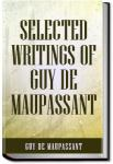 Selected Writings of Guy De Maupassant - Volume 1 | Guy de Maupassant