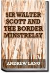 Sir Walter Scott and the Border Minstrelsy | Andrew Lang