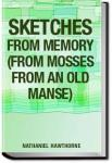 Sketches from Memory  - From Mosses From an Old Manse | Nathaniel Hawthorne
