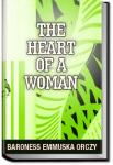 The Heart of a Woman   Baroness Emmuska Orczy