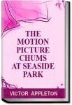 The Motion Picture Chums at Seaside Park | Victor Appleton