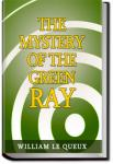 The Mystery of the Green Ray | William Le Queux
