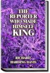The Reporter Who Made Himself King | Richard Harding Davis