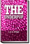 The Underpup | I. A. R. Wylie