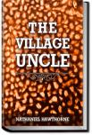 The Village Uncle  | Nathaniel Hawthorne