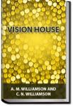 Vision House | C. N. Williamson and A. M. Williamson