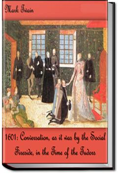 1601 - Conversation In The Time Of The Tudors | Mark Twain