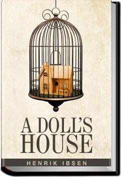 henrik ibsen a dolls house essays By looking first at 'a doll's house', then 'trifles', this essay will show dolls house a doll's house written by henrik ibsen's a doll's house is one of.