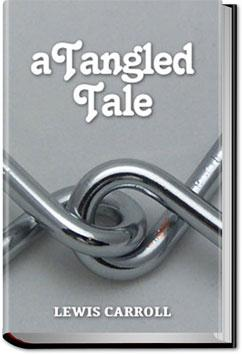 A Tangled Tale | Lewis Carroll