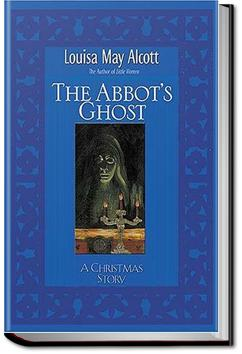 The Abbot's Ghost | Louisa May Alcott