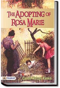 The Adopting of Rosa Marie | Carroll Watson Rankin