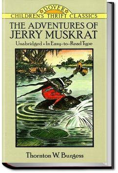 The Adventures of Jerry Muskrat | Thornton W. Burgess