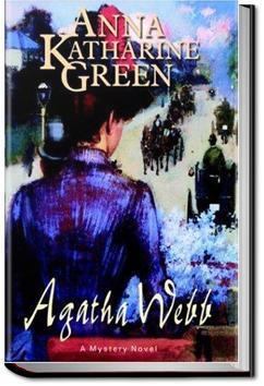 Agatha Webb | Anna Katharine Green