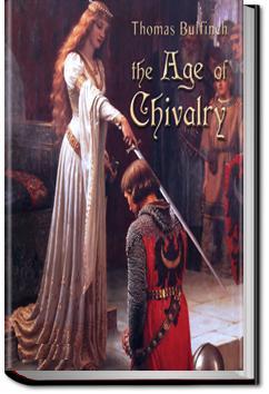 The Age of Chivalry   Thomas Bulfinch