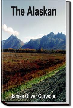The Alaskan | James Oliver Curwood