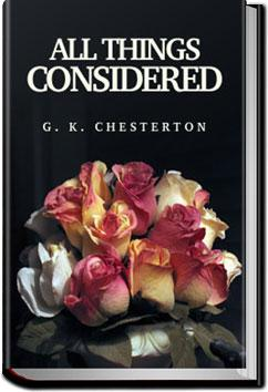 All Things Considered | G. K. Chesterton
