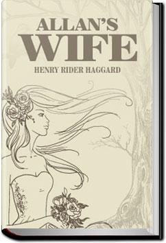 Allan's Wife   Henry Rider Haggard